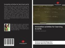 Bookcover of Innovative activities for learning to write