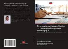 Couverture de Structuration et hiérarchisation du réseau de réadaptation neurologique