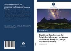 Bookcover of Staatliche Regulierung der Arbeitsbeziehungen: ein kurzer historischer Essay und einige moderne Themen