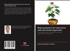 Bookcover of Regroupement de l'assurance avec les intrants agricoles :