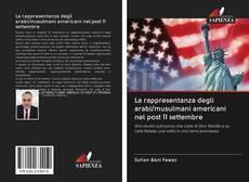 Bookcover of La rappresentanza degli arabi/musulmani americani nel post 11 settembre