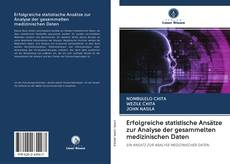 Bookcover of Erfolgreiche statistische Ansätze zur Analyse der gesammelten medizinischen Daten