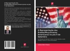 Bookcover of A Representação dos Árabes/Muçulmanos Americanos no pós 11 de Setembro
