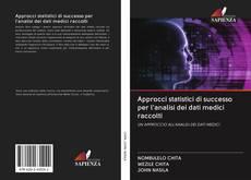 Copertina di Approcci statistici di successo per l'analisi dei dati medici raccolti