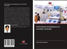 Copertina di Techniques analytiques en nutrition animale