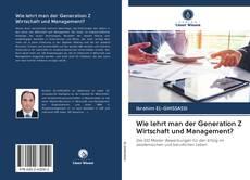 Bookcover of Wie lehrt man der Generation Z Wirtschaft und Management?