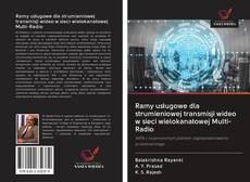 Bookcover of Ramy usługowe dla strumieniowej transmisji wideo w sieci wielokanałowej Multi-Radio