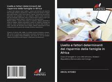 Capa do livro de Livello e fattori determinanti del risparmio delle famiglie in Africa