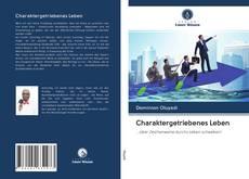 Bookcover of Charaktergetriebenes Leben