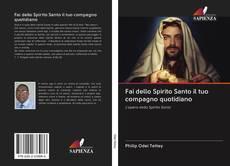 Bookcover of Fai dello Spirito Santo il tuo compagno quotidiano