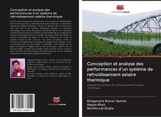 Bookcover of Conception et analyse des performances d'un système de refroidissement solaire thermique