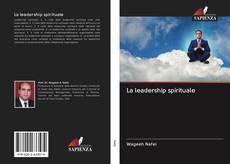 Copertina di La leadership spirituale