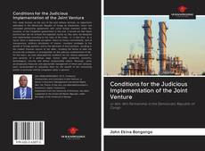 Couverture de Conditions for the Judicious Implementation of the Joint Venture