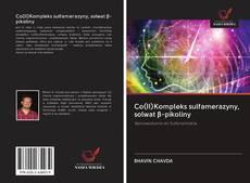 Bookcover of Co(II)Kompleks sulfamerazyny, solwat β-pikoliny
