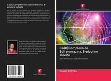Co(II)Complexo de Sulfamerazina, β-picoline solvate的封面