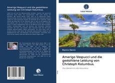 Copertina di Amerigo Vespucci und die gestohlene Leistung von Christoph Kolumbus.