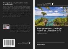 Bookcover of Amerigo Vespucci y el logro robado de Cristóbal Colón.