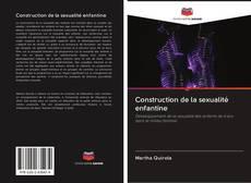 Construction de la sexualité enfantine kitap kapağı