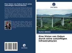 Обложка Eine Vision von Gabun durch seine zukünftigen Infrastrukturen