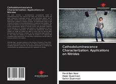 Bookcover of Cathodoluminescence Characterization: Applications on Nitrides