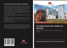 Couverture de TECHNOLOGIE DES USINES DE BIOGAZ