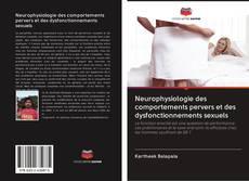 Bookcover of Neurophysiologie des comportements pervers et des dysfonctionnements sexuels