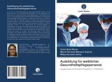 Ausbildung für weibliches Gesundheitspflegepersonal的封面