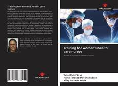 Portada del libro de Training for women's health care nurses