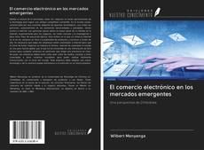 Bookcover of El comercio electrónico en los mercados emergentes