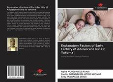 Bookcover of Explanatory Factors of Early Fertility of Adolescent Girls in Yakoma