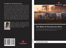 Portada del libro de The Myth of the Gaucho Hero
