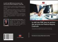 Capa do livro de Le défi des PME dans le secteur des services de Piedras Negras, Coahuila
