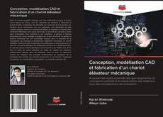 Bookcover of Conception, modélisation CAO et fabrication d'un chariot élévateur mécanique