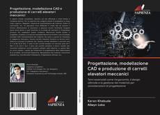 Bookcover of Progettazione, modellazione CAD e produzione di carrelli elevatori meccanici