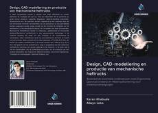 Design, CAD-modellering en productie van mechanische heftrucks的封面