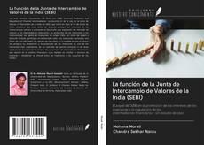 Bookcover of La función de la Junta de Intercambio de Valores de la India (SEBI)