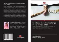 Bookcover of Le rôle du Securities Exchange Board of India (SEBI)
