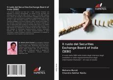 Bookcover of Il ruolo del Securities Exchange Board of India (SEBI)
