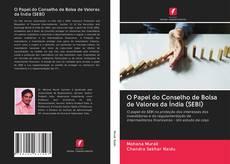 Bookcover of O Papel do Conselho de Bolsa de Valores da Índia (SEBI)