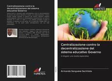 Copertina di Centralizzazione contro la decentralizzazione del sistema educativo Governo