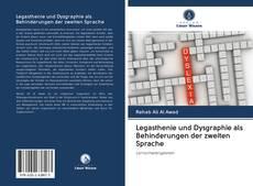 Bookcover of Legasthenie und Dysgraphie als Behinderungen der zweiten Sprache