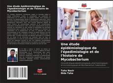 Capa do livro de Une étude épidémiologique de l'épedimiologie et de l'histoire de Mycobacterium