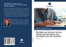 Die Rolle der Literatur bei der Förderung des Lesens und Schreibens von EFL-Schülern kitap kapağı