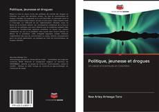 Bookcover of Politique, jeunesse et drogues