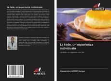 Bookcover of La fede, un'esperienza individuale