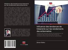 Couverture de Influence des tendances de trésorerie sur les rendements des actionnaires