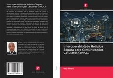 Bookcover of Interoperabilidade Holística Segura para Comunicações Celulares (SHICC)