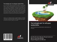 Bookcover of Tecnologie per lo sviluppo sostenibile: