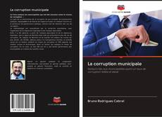 Couverture de La corruption municipale