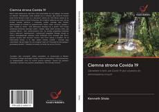Bookcover of Ciemna strona Covida 19
